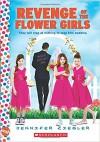 Revenge of the Flower Girls: A Wish Novel - Jennifer Ziegler