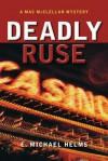 Deadly Ruse: A Mac McClellan Mystery - E. Michael Helms