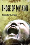 Those of My Kind - Jennifer Loring