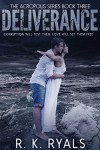 Deliverance (Acropolis Series Book 3) - R.K. Ryals, Melissa Ringsted, Eden Crane Designs