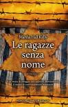 Le ragazze senza nome (eNewton Narrativa) - Martha Hall Kelly