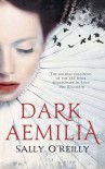 Dark Ameilia - Sally O'Reilly