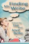 Finding Ms. Write - Jove Belle, Elaine Burnes, Lea Daley, A.L. Brooks, Anastasia Vitsky, Melissa Grace, Cori Kane, Hazel Yeats, Chris Zett, Jacelle Scott, Kathy Brodland, Jae
