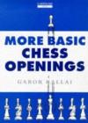 More Basic Chess Openings - Gabor Kallai