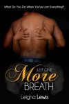 Just One More Breath - Leigha Lewis