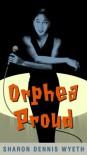 Orphea Proud - Sharon Dennis Wyeth