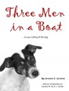 Three Men in a Boat: To Say Nothing of the Dog [annotated] - Jerome K. Jerome, de la L. Oulton,  Carolyn W.