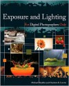 Exposure and Lighting for Digital Photographers Only (For Only) - Michael Meadhra, Charlotte K. Lowrie