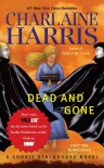 Dead and Gone: A Sookie Stackhouse Novel (SSTB) - Charlaine Harris
