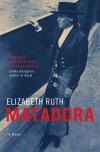 Matadora - Elizabeth Ruth