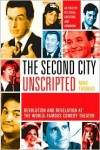 The Second City Unscripted: Revolution and Revelation at the World-Famous Comedy Theater - Mike Thomas