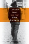 Collected Poems 1947-1997 - Allen Ginsberg