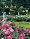 In the Garden with Jane Austen - Kim Wilson