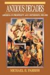 Anxious Decades: America in Prosperity and Depression, 1920-1941 (Norton twentieth century America series) - Michael E. Parrish