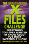 The Unauthorized X-Files Challenge: Everything You Ever Wanted to Know About Tv's Most Incredible Show - Hatfield, George D. Burt, Hatfield