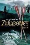 Zwiadowcy 8. Królowie Clonmelu - Flanagan John