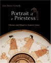 Portrait of a Priestess: Women and Ritual in Ancient Greece - Joan Breton Connelly