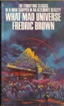 What Mad Universe - Fredric Brown