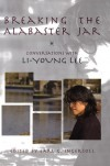 Breaking the Alabaster Jar: Conversations with Li-Young Lee - Li-Young Lee, Earl G. Ingersoll