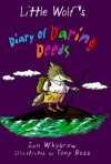 Little Wolf's Diary of Daring Deeds (Middle Grade Fiction) - Ian Whybrow;Tony Ross