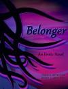 The Belonger - Diane K. Greyleven,  Daniel S. Greyleven