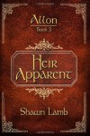 Heir Apparent - Shawn Lamb