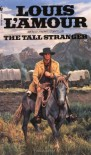 The Tall Stranger - Louis L'Amour