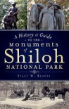 A History & Guide to the Monuments of Shiloh National Park - Stacy W. Reaves