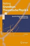 Grundkurs Theoretische Physik 4: Spezielle Relativitatstheorie, Thermodynamik - Wolfgang Nolting