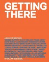 Getting There: A Book of Mentors by Segal, Gillian Zoe (2015) Hardcover - Gillian Zoe Segal