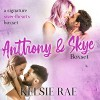 Anthony and Skye Boxset: A Signature Sweethearts Boxset  - Kelsie Leverich