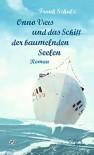 Onno Viets und das Schiff der baumelnden Seelen: Roman - Frank Schulz