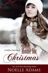 Home for Christmas (Willow Park Book 5) - Noelle  Adams