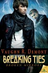 Breaking Ties (Broken Mirrors) - Vaughn R. Demont