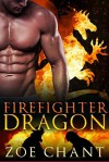 Firefighter Dragon: BBW Dragon Shifter Paranormal Romance (Fire & Rescue Shifters) - Zoe Chant