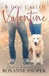 A Dog Called Valentine - Roxanne Snopek