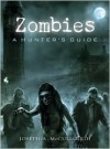 Zombies: A Hunter's Guide - Joseph McCullough