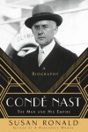 Condé Nast: The Man and His Empire - A Biography - Susan Ronald