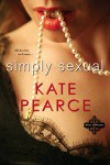 Simply Sexual (The House of Pleasure Book 1) - Kate Pearce