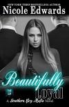 Beautifully Loyal - Nicole Edwards