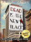 Dead Is the New Black - Christine DeMaio-Rice