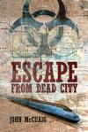 Escape from Dead City - John McCuaig