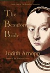 The Beaufort Bride: The Life of Margaret Beaufort - Judith Arnopp