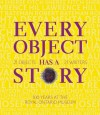 Every Object Has a Story: 21 Writers, 21 Objects, and 100 Years at the ROM - The Royal Ontario Museum