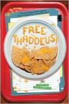 Free Thaddeus! - John Gosselink