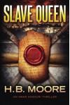 Slave Queen (An Omar Zagouri Thriller) - H.B. Moore