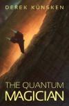 The Quantum Magician - Derek Kunsken