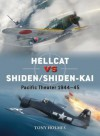HELLCAT vs SHIDEN/SHIDEN-KAI: Pacific Theater 1944-45 - Tony Holmes