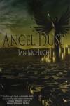 Angel Dust - Ian McHugh, Kaaron Warren