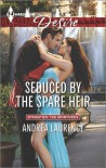 Seduced by the Spare Heir (Dynasties: The Montoros) - Andrea Laurence